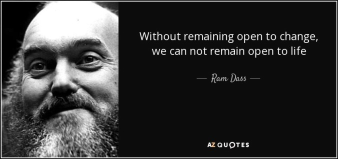 quote-without-remaining-open-to-change-we-can-not-remain-open-to-life-ram-dass-59-21-12